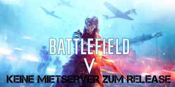 Battlefield 5 keine Mietserver